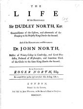 The Life of the Honourable Sir Dudley North, Knt. ...: And of the Honourable and Reverend Dr. John North ..
