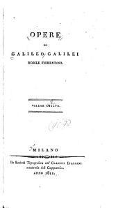 Opere di Galileo Galilei nobile fiorentino: Volume 8