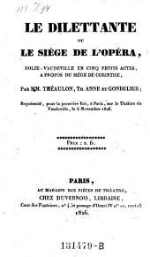 Le dilettante ou le siege de l'opera, folie vaudeville en cing actes
