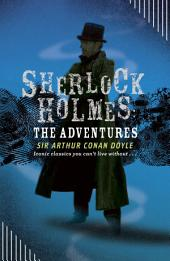 Sherlock Holmes: The Adventures: The Adventures