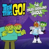 Teen Titans Go! (TM): The Cruel Giggling Ghoul