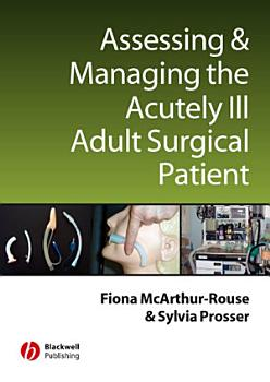 Assessing and Managing the Acutely Ill Adult Surgical Patient PDF