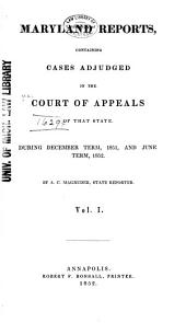 Maryland Reports: Cases Adjudged in the Court of Appeals of Maryland, Volume 1