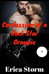 Confessions of a Rock Star Groupie (An Erotic BDSM Billionaire Romance) Book 1: erotica billionaire bdsm erotica romance