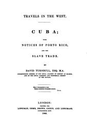 Travels in the West: Cuba: With Notices of Porto Rico, and the Slave Trade