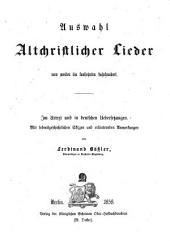 Auswahl altchristlicher lieder vom zweiten bis funfzehnten jahrhundert: Im urtext und in deutschen uebersetzungen