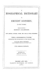 A Biographical Dictionary of Eminent Scotsmen: Volume 9