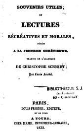 Souvenirs utiles: ou lectures récréatives et morales dédiées à la jeunesse chrétienne