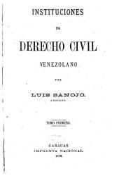 Instituciones de derecho civil Venezolana: Volumen 1
