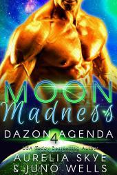 Moon Madness (Dazon Agenda #4) [SciFi Romance]