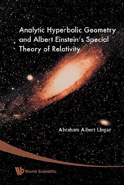 Analytic Hyperbolic Geometry and Albert Einstein s Special Theory of Relativity