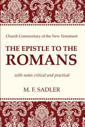 The Epistle to the Romans: With Notes Critical and Practical