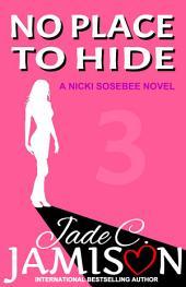 No Place to Hide (Nicki Sosebee #3)