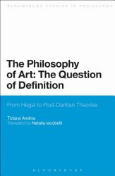 The Philosophy Of Art The Question Of Definition Book PDF