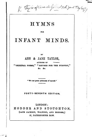 Hymns for Infant Minds  etc  Forty seventh edition