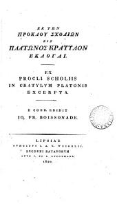 GĒk tŵn Próklou sholíwn eīs@ Plátwnos@ Krátulon ēklogaí. Ex Procli Scholiis in Cratylum Platonis excerpta, ed. I.F. Boissonade