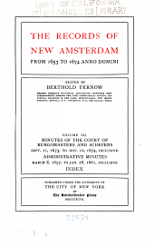 Minutes of the court of burgomasters and schepens, Sept. 11, 1673, to Nov. 10, 1674, inclusive. Administrative minutes, March 8, 1657, to Jan. 28, 1661, inclusive. Index