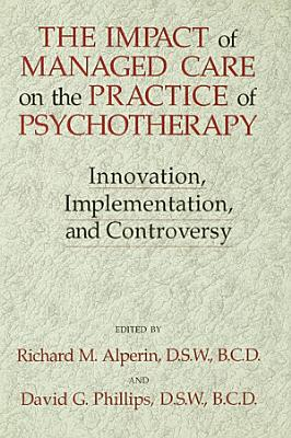 The Impact Of Managed Care On The Practice Of Psychotherapy PDF
