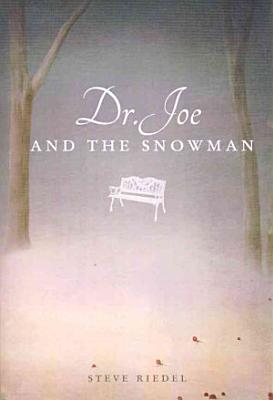 Dr  Joe and the Snowman