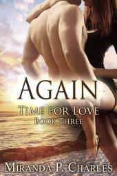 Again (Time for Love Book 3) - A Steamy Contemporary Romance Novel
