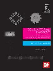 Combinatorial Harmony  Concepts and Techniques for Composing and Improvising PDF
