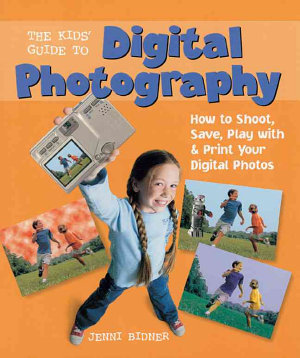 The Kids  Guide to Digital Photography PDF