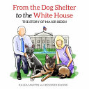 Download From the Dog Shelter to the White House Book