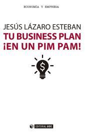 Tu business plan ¡en un pim pam!