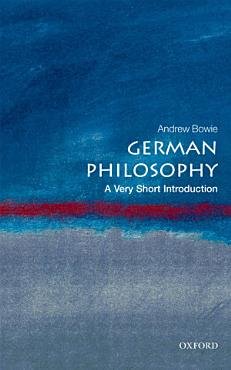 German Philosophy  A Very Short Introduction PDF