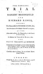 The Genuine Trial of Margery Beddingfield and Richard Ringe     for Petty Treason and Murder Committed on John Beddingfield     Carefully Taken in Court  Etc PDF