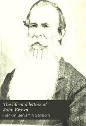 The Life and Letters of John Brown: Liberator of Kansas, and Martyr of Virginia