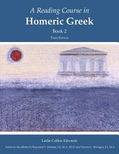 A Reading Course in Homeric Greek: Book 2, Edition 3