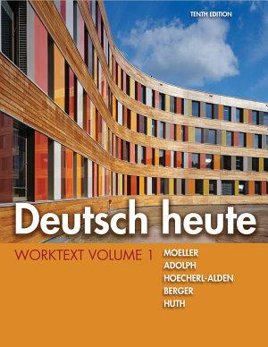Deutsch heute Worktext  Volume 1 PDF