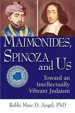 Maimonides, Spinoza and Us