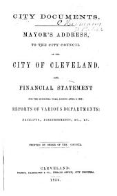 Annual Reports of the Departments of Government of the City of Cleveland for the Year Ending Dec. 31 ... Together with the Message of the Mayor