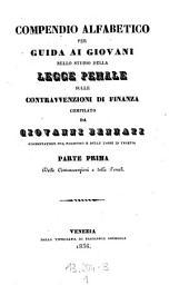 Compendio alfabetico per guida ai giovani mello studio della legge penale sulle contravvenzioni di finanza: Volume 1
