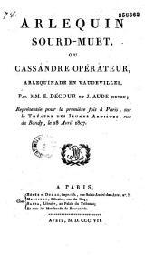 Arlequin sourd-muet ou Cassandre opérateur: arlequinade en vaudevilles