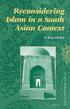 Reconsidering Islam in a South Asian Context PDF