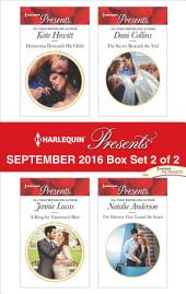 Harlequin Presents September 2016 - Box Set 2 of 2: Demetriou Demands His Child\A Ring for Vincenzo's Heir\The Secret Beneath the Veil\The Mistress That Tamed De Santis