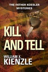 Kill and Tell: The Father Koesler Mysteries:, Book 6