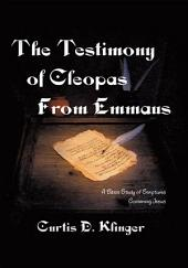 THE TESTIMONY OF CLEOPAS FROM EMMAUS: A Basic Study of Scripture Concerning Jesus