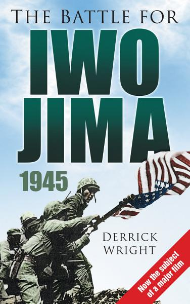 Download The Battle for Iwo Jima 1945 Book