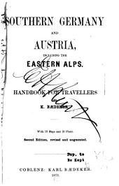 Southern Germany and Austria, Including the Eastern Alps: Handbook for Travellers