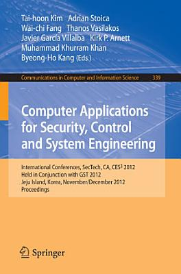 Computer Applications for Security  Control and System Engineering PDF