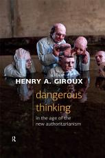 Dangerous Thinking in the Age of the New Authoritarianism PDF