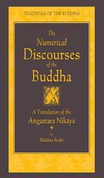 The Numerical Discourses Of The Buddha Book PDF