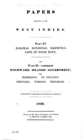 Papers Relative to the West Indies: Ordered, by the House of Commons, to be Printed 15 March 1839, Part 4