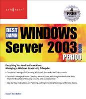The Best Damn Windows Server 2003 Book Period PDF