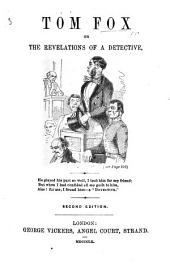 T. F., or the Revelations of a Detective. [By J. Bennett.] Second edition