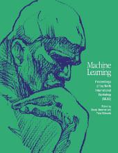 Machine Learning Proceedings 1992: Proceedings of the Ninth International Workshop (ML92)